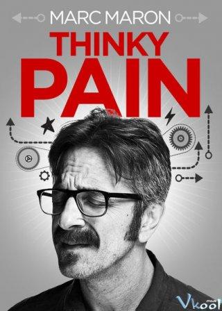 Suy Nghĩ Đau Đầu Marc Maron: Thinky Pain.Diễn Viên: Robert De Niro,Joaquin Phoenix,Marc Maron