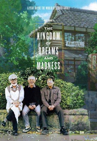 Vương Quốc Của Những Giấc Mơ Điên Rồ The Kingdom Of Dreams And Madness.Diễn Viên: Jamie,Jodie Shanks,Kacie,Kimie Shanks,Lorie,Lanie Shanks