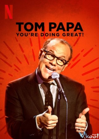 Tom Papa: Mọi Việc Đều Ổn! Tom Papa: Youre Doing Great!