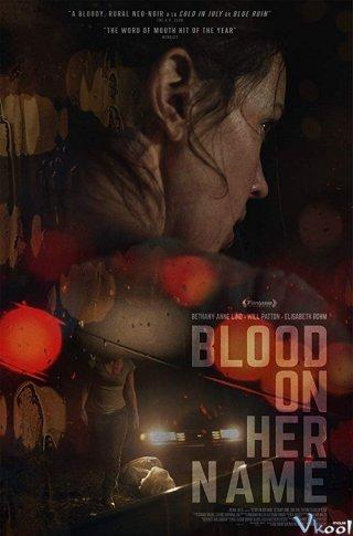 Máu Trong Tên Cô Ấy Blood On Her Name.Diễn Viên: Chu Lệ Kỳ,Chung Tử Ðơn