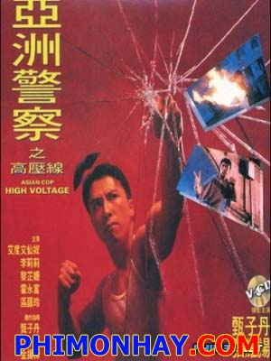 Đặc Cảnh Á Châu - Asian Cop: High Voltage