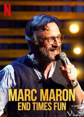 Cuộc Vui Tận Thế Marc Maron: End Times Fun.Diễn Viên: Robert De Niro,Joaquin Phoenix,Marc Maron