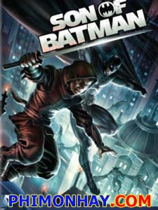 Con Trai Người Dơi Son Of Batman.Diễn Viên: Jason Omara,Stuart Allan,Thomas Gibson