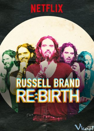Russell Brand: Tái Sinh - Russell Brand: Re:birth