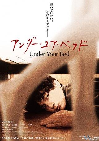 Phía Dưới Gầm Giường Under Your Bed.Diễn Viên: Nora,Jane Noon,Shauna Macdonald,Natalie Mendoza,Alex Reid