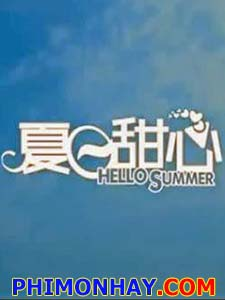 Tình Yêu Mùa Hạ Hello Summer.Diễn Viên: Trần Tường,Lưu Mai Hàn