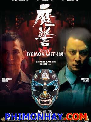 Ma Cảnh That Demon Within.Diễn Viên: Daniel Wu,Trương Gia Huy,Andy On