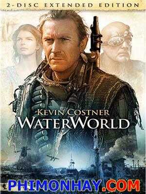 Thế Giới Nước Waterworld.Diễn Viên: Kevin Costner,Jeanne Tripplehorn,Dennis Hopper