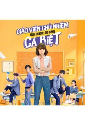 Giáo Viên Chủ Nhiệm Cá Biệt - High School Big Bang