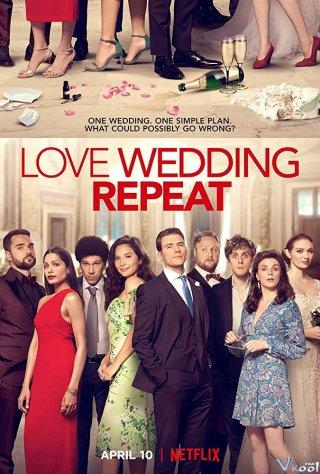 Yêu, Cưới, Lặp Lại Love. Wedding. Repeat.Diễn Viên: Priconne