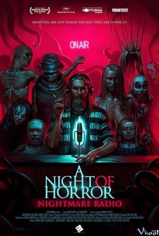 Đêm Kinh Hoàng: Đài Phát Thanh Ác Mộng A Night Of Horror: Nightmare Radio.Diễn Viên: Anthony Chau,Sang Wong,Tin,Chiu Wan,Ting Yip Ng