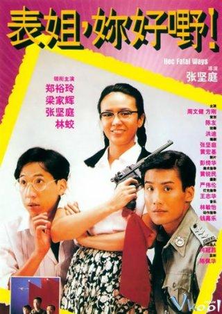 Chị Bộ Đội Đại Náo Hồng Kong Her Fatal Ways.Diễn Viên: Cổ Thiên Lạc,Ching Wan Lau,Louis Koo,Carina Lau