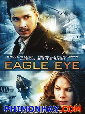 Mắt Đại Bàng Eagle Eye.Diễn Viên: Shia Labeouf,Michelle Monaghan,Rosario Dawson