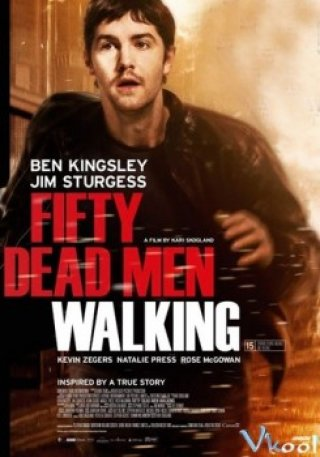 Cuộc Chiến Bất Tử Fifty Dead Men Walking.Diễn Viên: Oreyubi