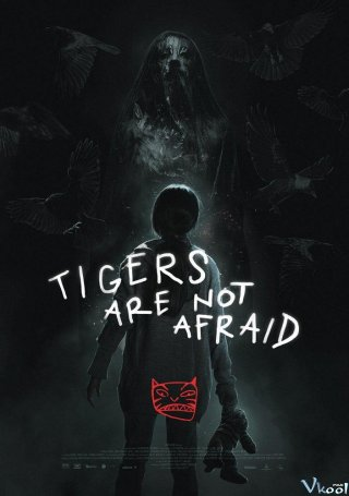 Cọp Không Biết Sợ Tigers Are Not Afraid