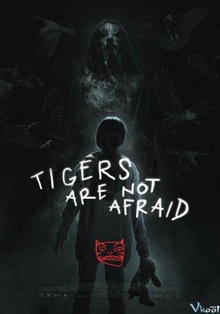 Cọp Không Biết Sợ Tigers Are Not Afraid.Diễn Viên: Patricia Arquette,Gabriel Byrne,Jonathan Pryce