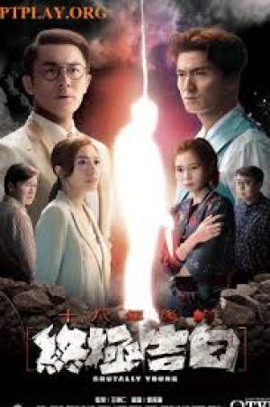 Lời Thú Tội Cuối Cùng Sau 18 Năm Brutally Young.Diễn Viên: Chinese Ghost Story,Human Love