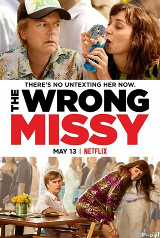 Yêu Nhầm Missy The Wrong Missy.Diễn Viên: James Franco,Jonah Hill,Felicity Jones
