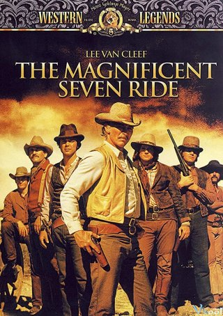Bảy Tay Súng Oai Hùng The Magnificent Seven Ride!.Diễn Viên: Lee Marvin,Ernest Borgnine,Keith Carradine