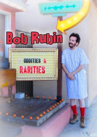 Kỳ Quặc & Hiếm Thấy Bob Rubin: Oddities And Rarities.Diễn Viên: Chinese Ghost Story,Human Love