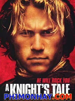 Huyền Thoại Hiệp Sĩ A Knights Tale.Diễn Viên: Heath Ledger,Mark Addy,Rufus Sewell