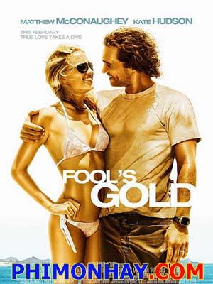 Vàng Của Thằng Ngốc Fools Gold.Diễn Viên: Matthew Mcconaughey,Kate Hudson,Donald Sutherland