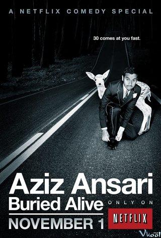 Bị Chôn Sống Aziz Ansari: Buried Alive