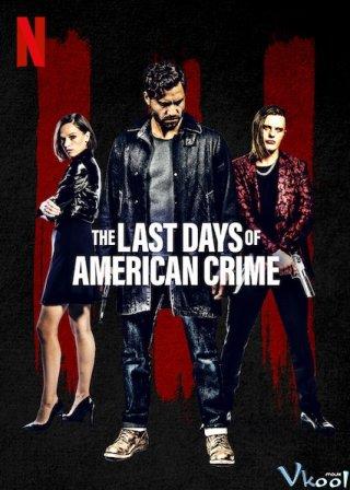 Tội Ác Cuối Cùng - The Last Days Of American Crime