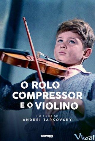 Máy Ủi Và Cây Đàn Vĩ Cầm - The Steamroller And The Violin