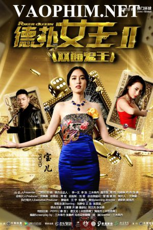 Nữ Hoàng Poker 2: Song Diện Quỷ Vương Texas Poker Dominatrix 2.Diễn Viên: Lưu Đức Hoa,Trương Ngọc Hữu,Miêu Kiều Vỹ