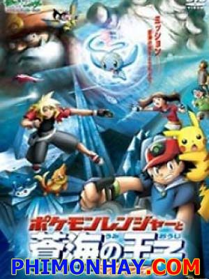 Pokemon Và Hoàng Tử Biển Cả Manaphy Pokemon Movie 9.Diễn Viên: Christopher Mcdonald,Paz Vega,Scott Mechlowicz,Tony Curran,Janet Mcteer,Karel Roden,Michelle