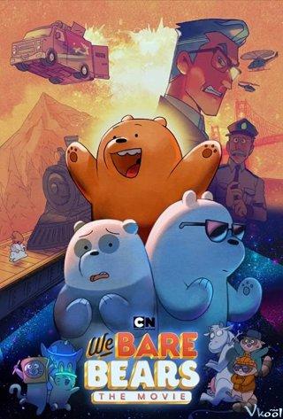 Chúng Tôi Đơn Giản Là Gấu - We Bare Bears: The Movie