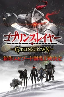 Goblin Slayer Goblins Crown.Diễn Viên: The Tragedy Of Fuuma Ninja Tribe