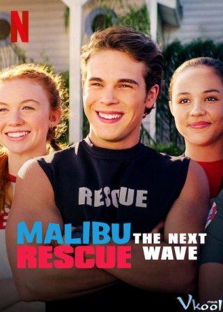 Đội Cứu Hộ Malibu: Đợt Sóng Mới - Malibu Rescue: The Next Wave