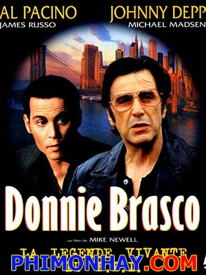 Truy Bắt Trùm Mafia Donnie Brasco.Diễn Viên: Al Pacino,Johnny Depp,Michael Madsen