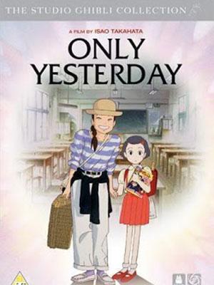 Only Yesterday - Chỉ Còn Ngày Hôm Qua