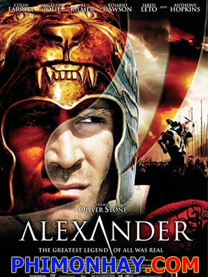 Alexander Đại Đế Alexander Revisited The Final Cut.Diễn Viên: Colin Farrell,Anthony Hopkins,Rosario Dawson