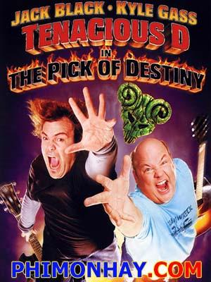 Chiếc Móng Gảy Huyền Thoại Tenacious D In The Pick Of Destiny.Diễn Viên: Jack Black,Kyle Gass,Jr Reed
