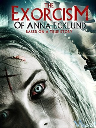 Lễ Trừ Tà Của Anna The Exorcism Of Anna Ecklund.Diễn Viên: Make It Do,Or,Die Survival Training