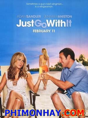 Cô Vợ Hờ Just Go With It.Diễn Viên: Adam Sandler,Jennifer Aniston,Brooklyn Decker
