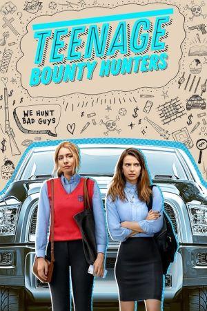 Thợ Săn Tiền Thưởng Tuổi Học Đường Phần 1 - Teenage Bounty Hunters Season 1