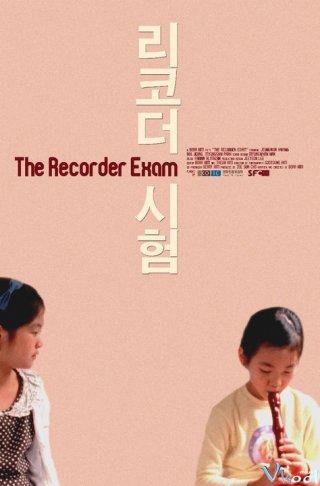 Bài Thi Thổi Sáo The Recorder Exam.Diễn Viên: Trương Trí Lâm,Phó Mộng Ni