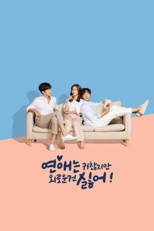 Không Thích Hẹn Hò Nhưng Sợ Cô Đơn - Lonely Enough To Love Việt Sub (2020)