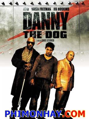Mắt Xích Tử Thần: Tháo Xích Danny The Dog: Unleashed.Diễn Viên: Jet Li,Bob Hoskins,Morgan Freeman