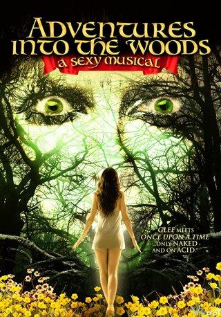 Vở Nhạc Kịch Gợi Cảm Adventures Into The Woods: A Sexy Musical