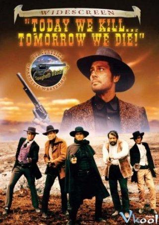 Hôm Nay Chúng Ta Giết Ngày Mai Chúng Ta Chết Today We Kill Tomorrow We Die