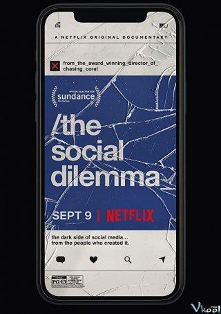 Song Đề Xã Hội The Social Dilemma.Diễn Viên: Thần Y Hoàng Hậu