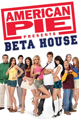 Bánh Mỹ 6 : Nhà Beta American Pie Presents: Beta House.Diễn Viên: Bridget Moynahan,Peter Weller,Carly Schroeder