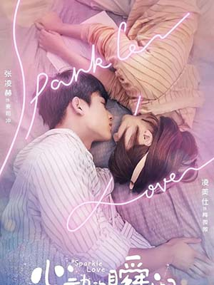 Khoảnh Khắc Rung Động - Sparkle Love Thuyết Minh (2020)