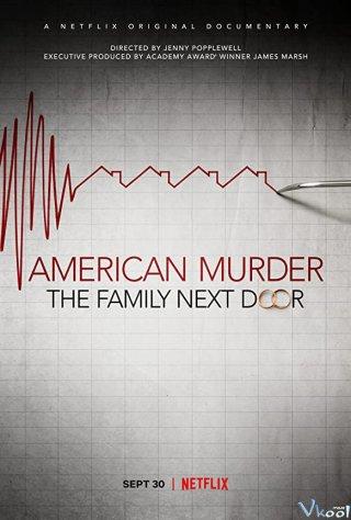 Án Mạng Nước Mỹ: Gia Đình Hàng Xóm American Murder: The Family Next Door.Diễn Viên: Giáo Lý Rồng
